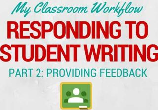 My Workflow for Responding to Student Writing, Part 2