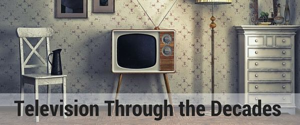 Television Through the Decades and the Ways It Changed Our