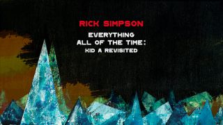 Rick Simpson Kid A Revisited