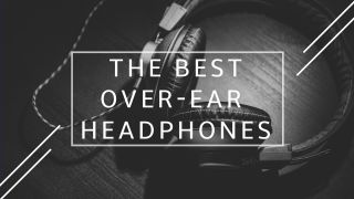 Best over-ear headphones 2020: great options to suit all budgets
