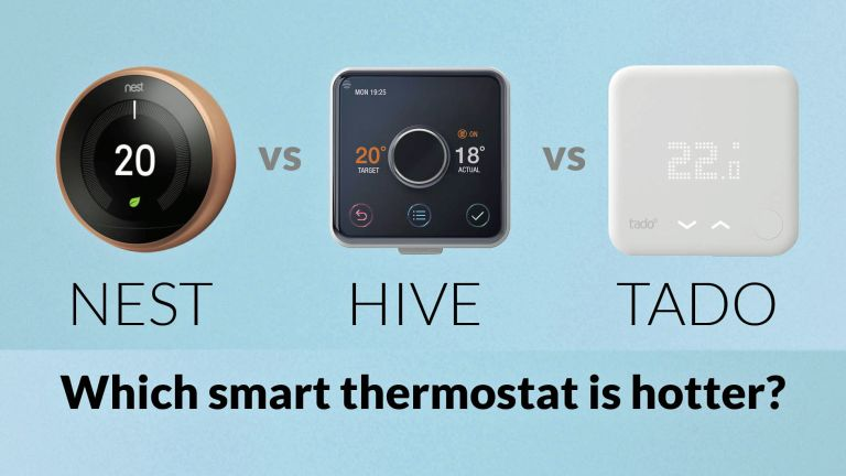 Nest vs Hive vs Tado: which is the best smart thermostat?