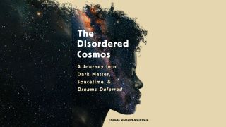 """The Disordered Cosmos"" by Chanda Prescod-Weinstein"