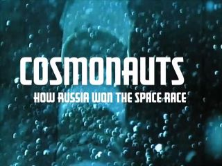 "Title screen for the BBC documentary, ""Cosmonauts: How Russia Won the Space Race,"" airing on KCET in California on Feb. 5, 2016."