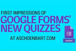 First Impressions of #GoogleForms' New Quizzes