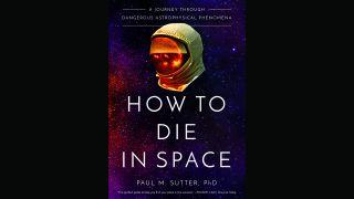 """How to Die in Space"" by Paul Sutter."