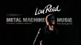 Lou Reed's Metal Machine Music