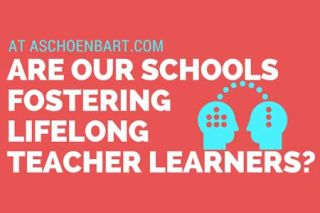 Are Our Schools Fostering Lifelong Teacher Learners?
