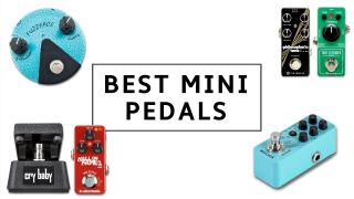 The 11 best mini-pedals for guitarists 2020: our pick of space-saving effects