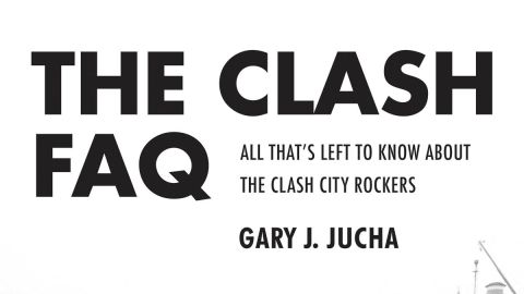 Cover art for The Clash FAQ by Gary J Jucha