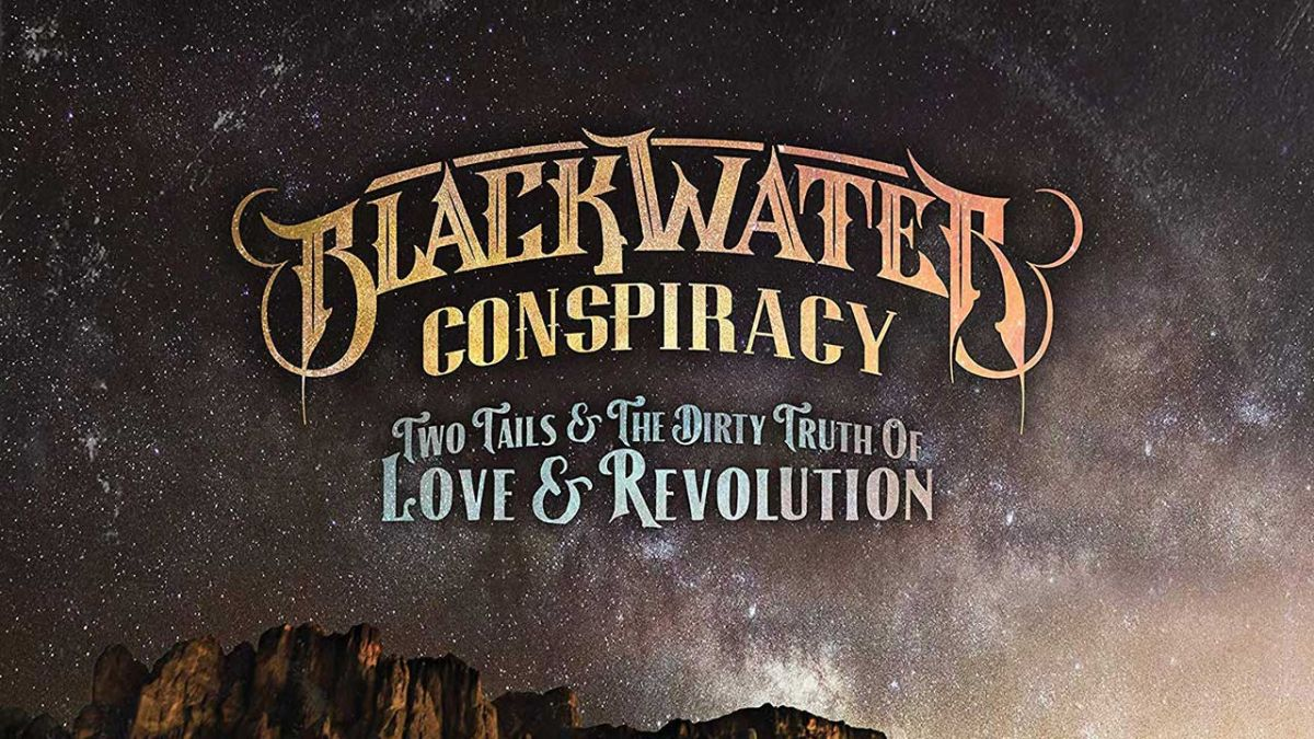 Blackwater Conspiracy: the sound of a band starting to sing their own song