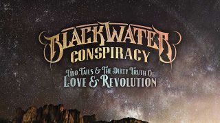 Blackwater Conspiracy: Two Tails & The Dirty Truth Of Love & Revolution