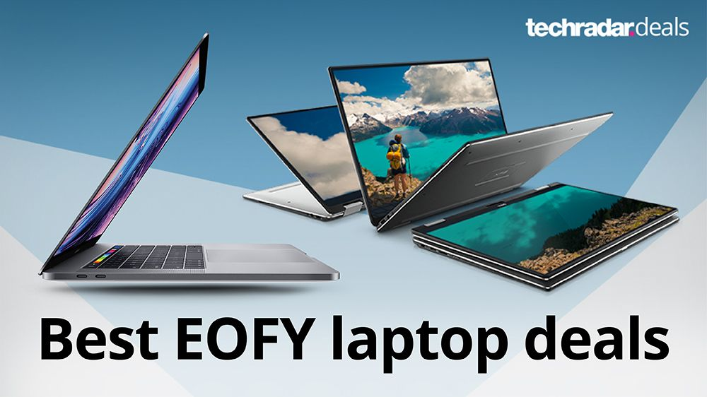 The Best Eofy Laptop Sales In Australia Save A Packet On A Powerhouse Device Techradar