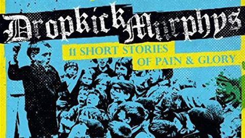 Dropkick Murphys 11 Short Stories Of Pain & Glory album cover