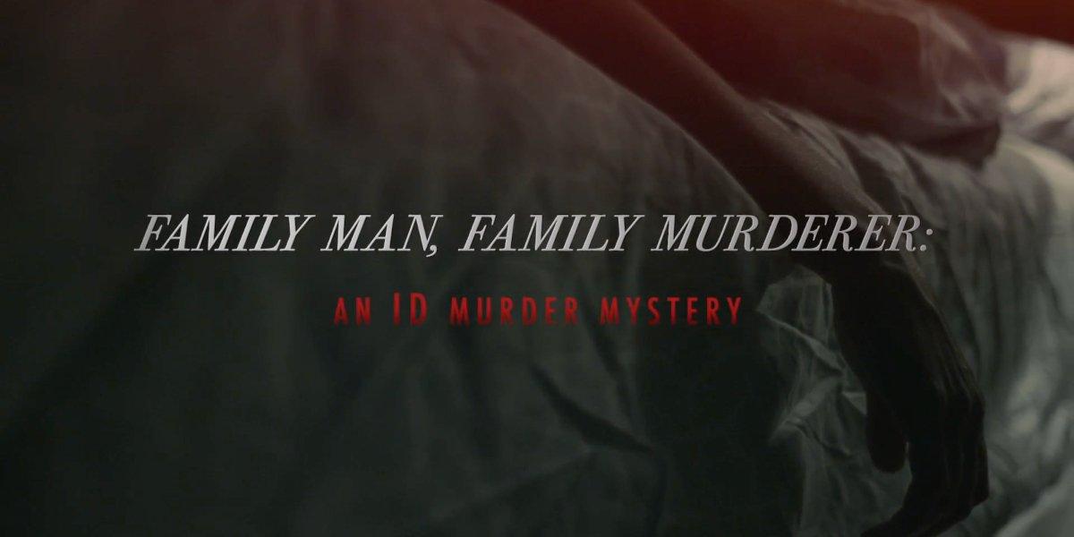 Family Man, Family Murderer