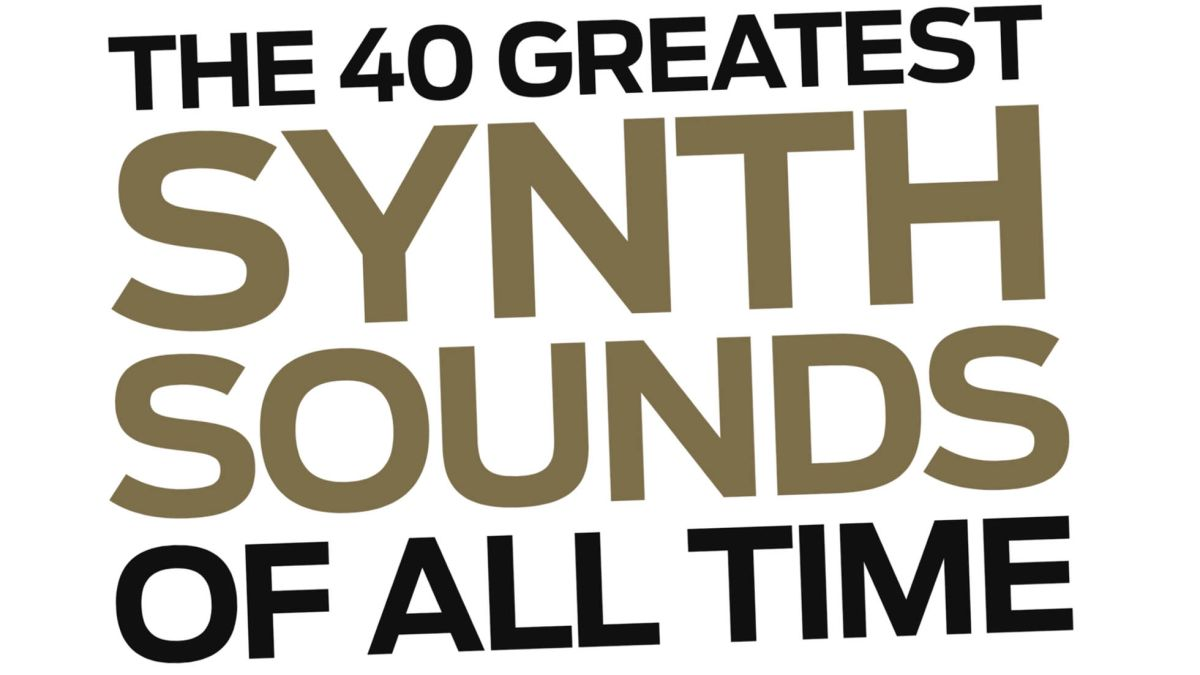 The 40 greatest synth sounds of all time - ranked!