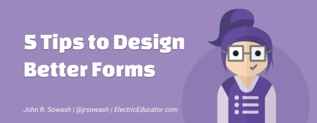5 Tips to Design Better Forms in Google Forms | Tech & Learning