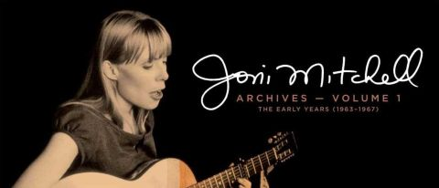 Joni Mitchell: Archives Vol.1: The Early Years