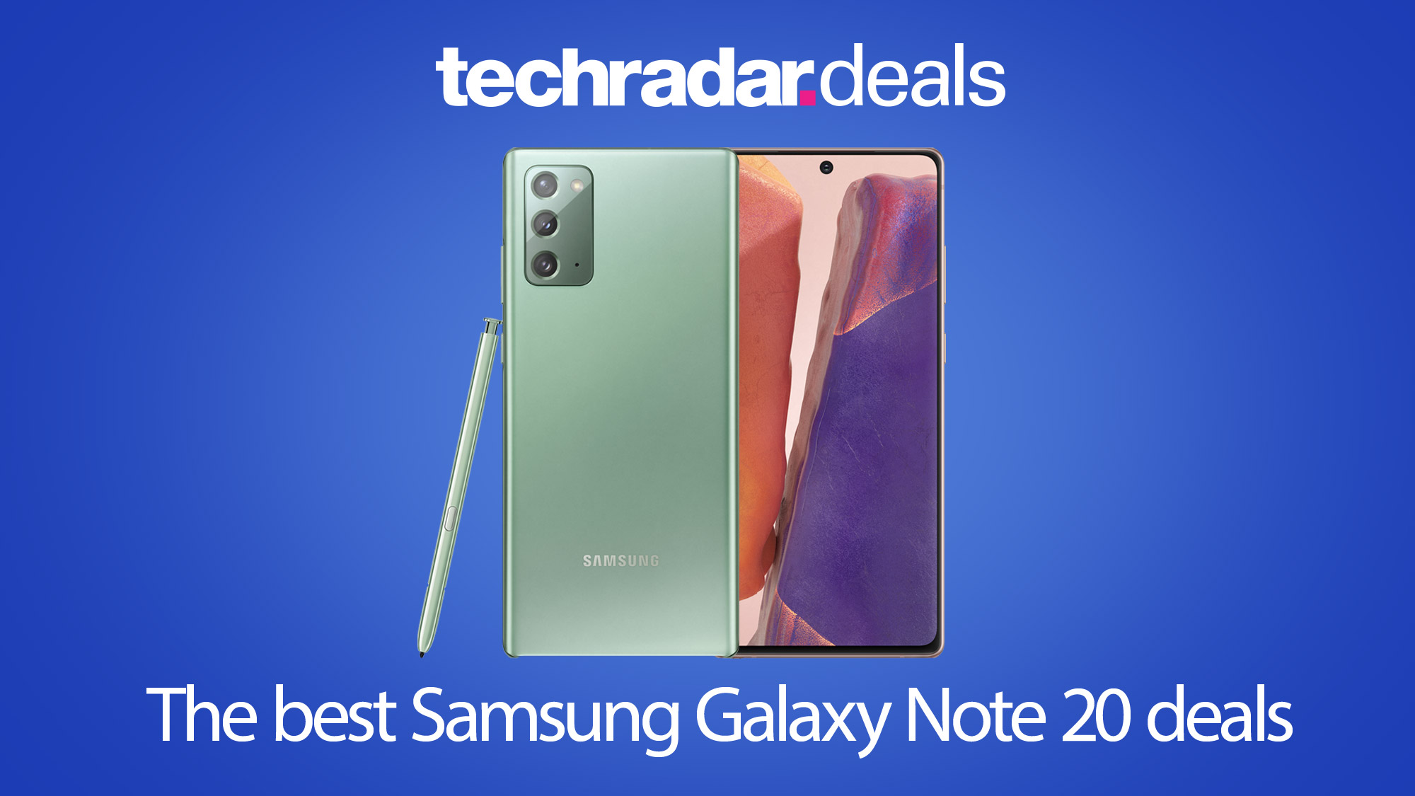 The Best Samsung Galaxy Note 20 Deals And Note 20 Ultra Deals For February 2021 Techradar