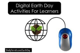 23 Earth Day Activities, Resources, Web Sites, & Apps