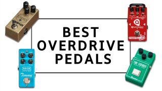 The best overdrive pedals 2021: explore which drive pedal is right for you
