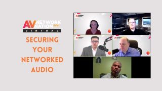 AV Network Nation panel on Securing Your Networked Audio