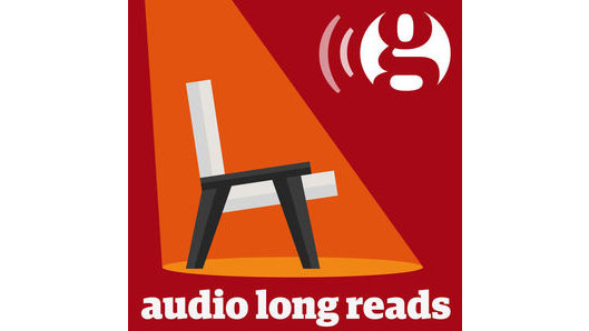 the guardian long reads podcast