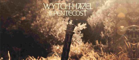 Wytch Hazel - Pentecost III