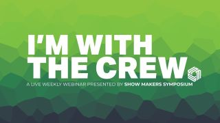 """Show Maker Symposium has launched a series of free, weekly webinars called """"I'm with the Crew"""" to support live event professionals negatively affected by the COVID-19 pandemic."""