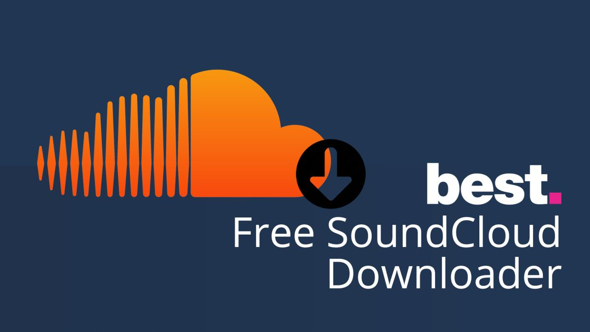 The Best Free Soundcloud Downloader 2020 Techradar