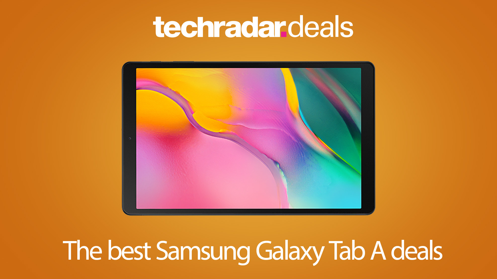The Best Samsung Galaxy Tab A Prices And Deals In March 2021 Techradar
