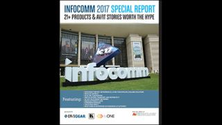 InfoComm 2017 Special Report: 21 Products and Stories Worth the Hype