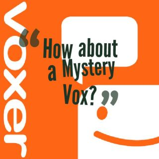 How About a Mystery Vox?