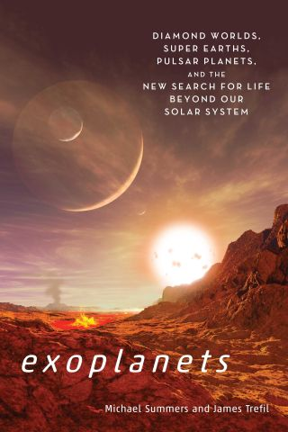 """Exoplanets: Diamond Worlds, Super Earths, Pulsar Planets and the New Search for Life Beyond Our Solar System"" (Smithsonian Books, 2017)"