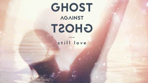 Ghost Against Ghost - Still Love album artwork