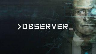 Observer PS5 Xbox Series X