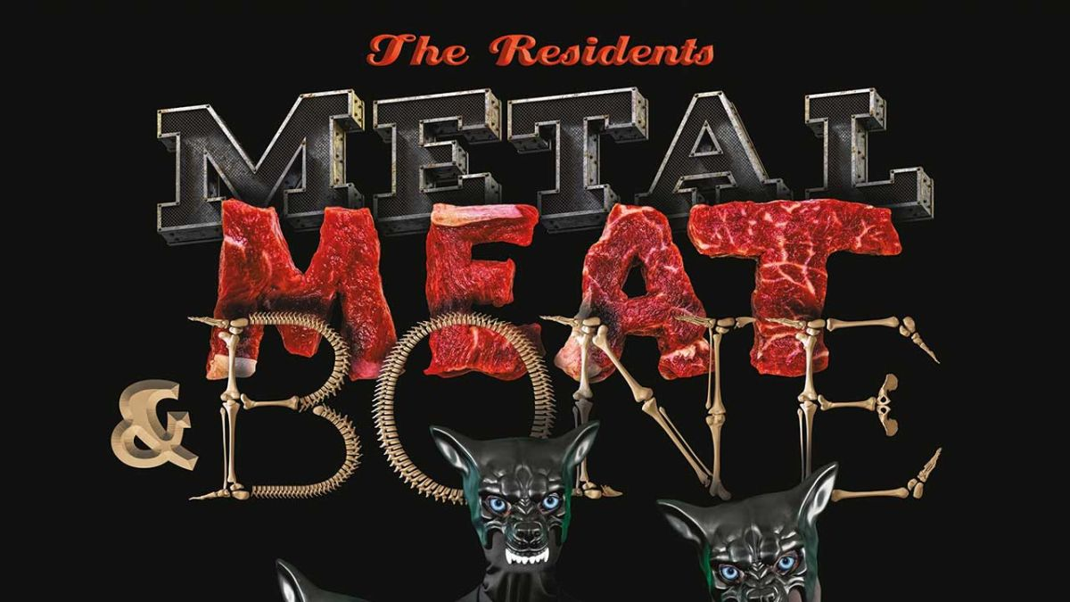 The Residents' Metal, Meat & Bone - tricky, bewildering, and irritating