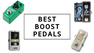 9 best boost pedals 2020: including the best clean boost pedals for guitar