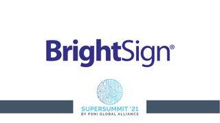 BrightSign at the 2021 PSNI Supersummit