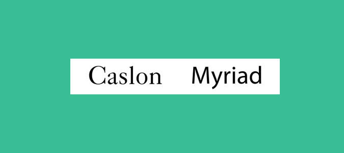 Caslon and Myriad font pairings