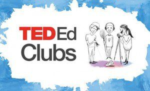 Ted-Ed Clubs in Your School