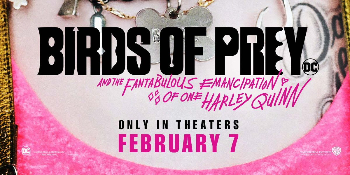 Birds Of Prey (And The Fantabulous Emancipation Of One Harley Quinn) – February 7, 2020