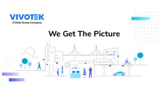 """Vivotek unveiled new branding that includes a new brand ethos with the slogan """"We Get the Picture."""""""