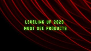 Must See Products at Leveling Up 2020