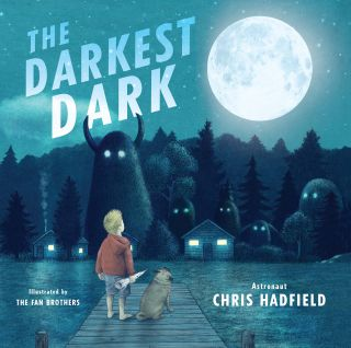 """The Darkest Dark"" by Chris Hadfield, illustrated by the Fan Brothers"