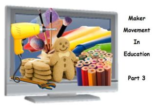 Maker Space In Education Series: 10 More Sites….Making With Technology
