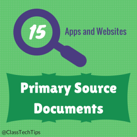 Class Tech Tips: 15 Apps and Websites for Primary Source Documents