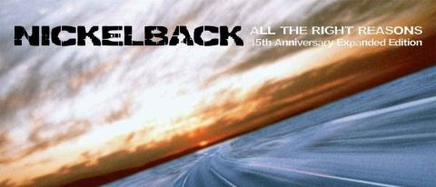 Nickelback: All The Right Reasons (15th Anniversary Expanded Edition)