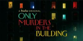 Hulu's Only Murders In The Building: Premiere Date, Cast, And Other Quick Things We Know