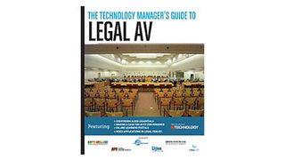 The Technology Manager's Guide to Legal AV