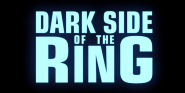 Dark Side Of The Ring EP Talks Digging Into One Of Pro Wrestling's Least-Investigated Mysteries